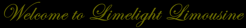 Welcome to Limelight Limousine